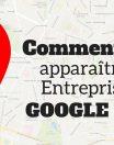 Comment apparaitre sur google map ?